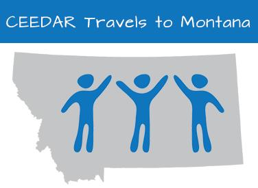 CEEDAR Travels to Montana