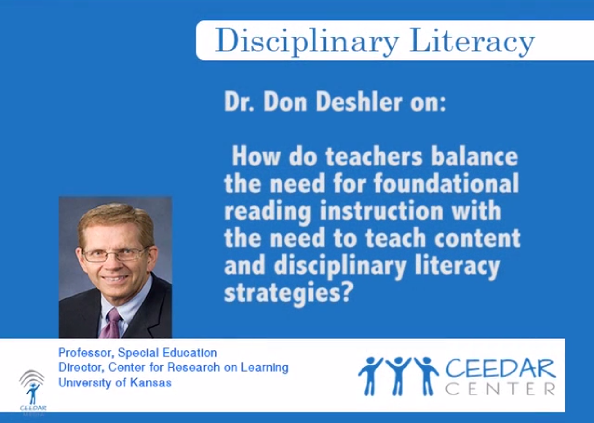 Dr. Don Deshler on Disciplinary Literacy Strategies