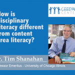 Dr. Tim Shanahan on how disciplinary literacy differs from content area literacy