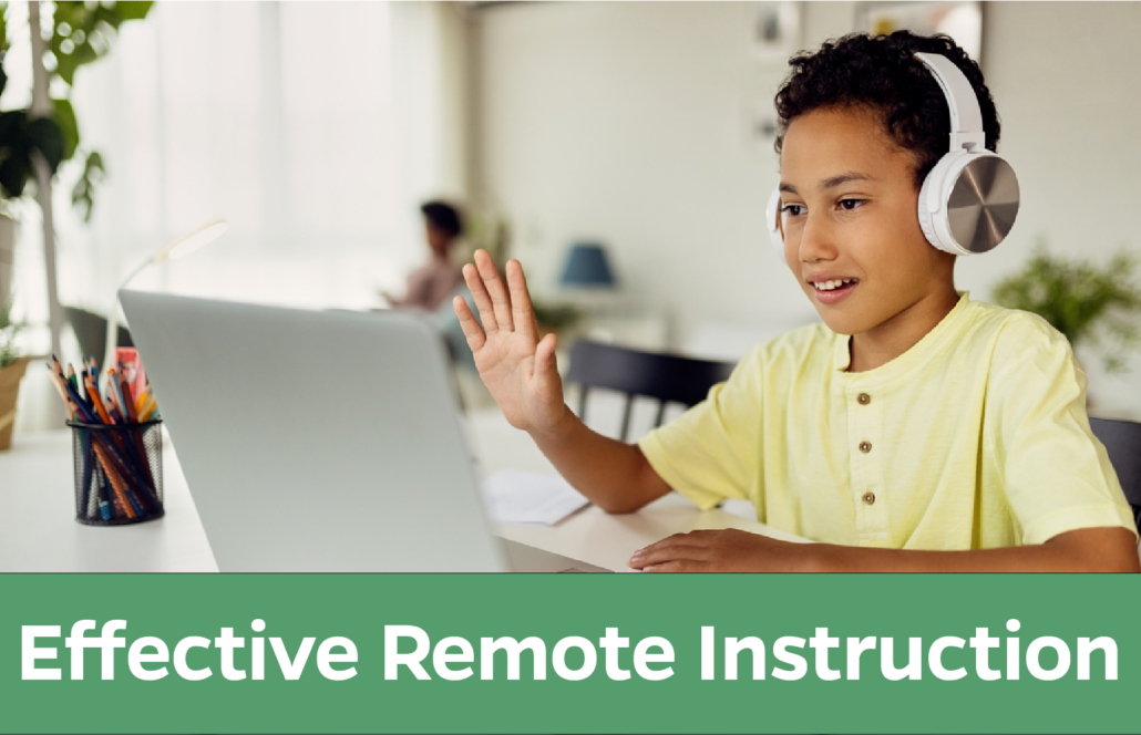 Effective Remote Instruction: Student learning online